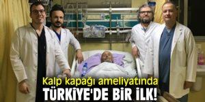 Kalp kapağı ameliyatında Türkiye'de bir ilk!